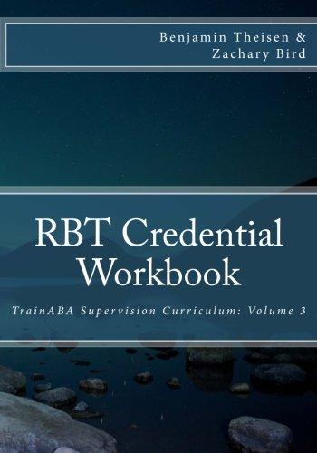 RBT Credential Workbook (TrainABA Supervision Curriculum) (Volume 3)