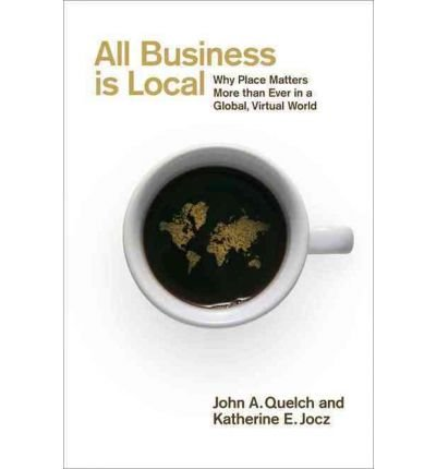 All Business Is Local: Why Place Matters More Than Ever in a Global, Virtual World (Hardback) - Common