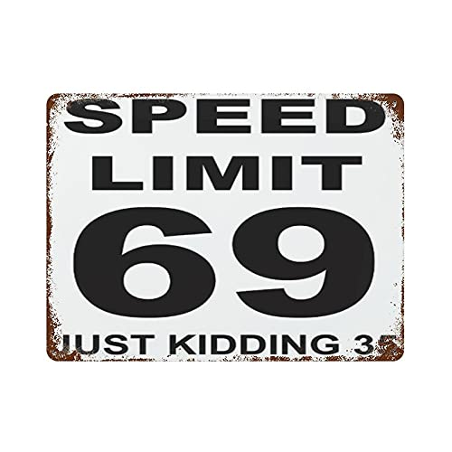 Metal Sign Speed Limit 69 Just Kidding 35 Sign Street Road Signs Rust Free Aluminum Weatherproof Easy Mounting Outdoor Use Vintage Sign 12×16-Inch