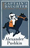 The Captain's Daughter: And the History of the Pugachev Rebellion (Alma Classics)