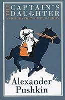 The Captain's Daughter: And the History of the Pugachev Rebellion (Alma Classics)