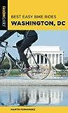 Best Easy Bike Rides Washington, DC (Best Bike Rides)