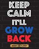 Keep Calm It'll Grow Back: Barber Shop Planner Manage Your T