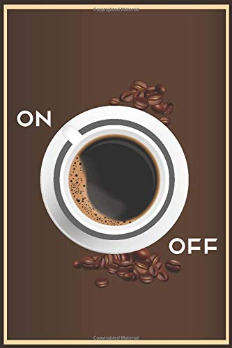ON OFF: Coffee Roasting journal log book for Keep Record  and track all Details about Tasting & Roasts | best notebook Gift idea For Roaster & Coffee Lover |