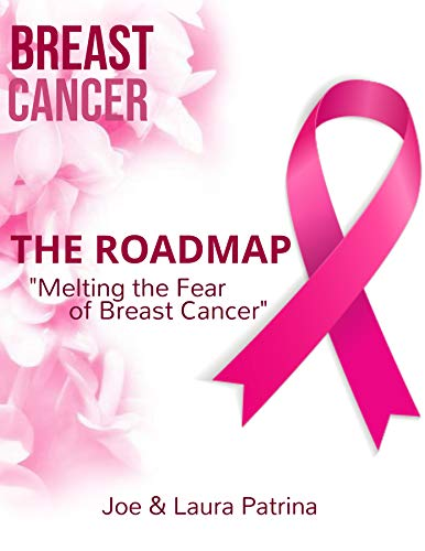 The Roadmap: Melting the Fear of Breast Cancer: Conventional & Naturopathic Choices (English Edition)