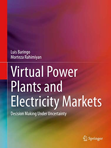 Virtual Power Plants and Electricity Markets: Decision Making Under Uncertainty