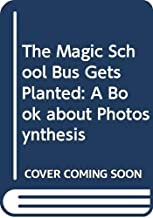 The Magic School Bus Gets Planted: A Book about Photosynthesis (Chinese Edition)