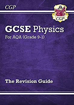 New Grade 9-1 GCSE Physics: AQA Revision Guide (CGP GCSE Physics 9-1 Revision) by [CGP Books]