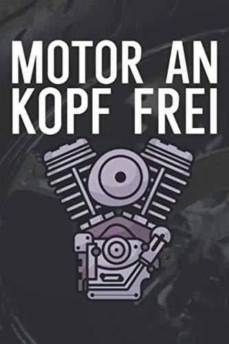 Motor an Kopf frei: Tourbuch Tourtagebuch für Motorrad Fahrer und Biker. Plane deine Touren, die Pausen und die Tankstopps. Halte Erinnerungen fest. Perfekte Geschenkidee.