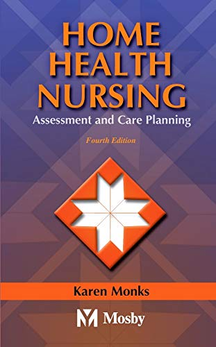 Compare Textbook Prices for Home Health Nursing: Assessment and Care Planning 4 Edition ISBN 9780323018654 by Monks MSN  RN, Karen E.,Jaffe, Marie S.