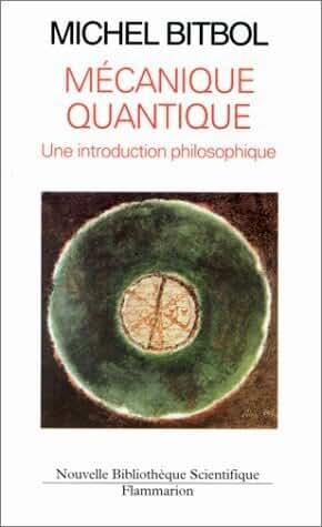 Me?canique quantique: Une introduction philosophique (Nouvelle bibliothe?que scientifique) (French Edition) by Michel Bitbol(1905-06-18)