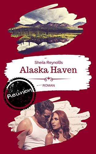 Alaska Haven: Reunion (Alaska Haven Serie 2)