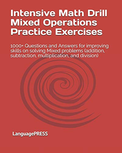 Intensive Math Drill Mixed Operations Practice Exercises 1000 Questions And Answers For Improving Skills On
