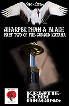 Special Edition  Sharper Than A Blade Part Two Of The Cursed Katana  Red-crowned Crane Edition  Ronin Flash Fiction Book 22
