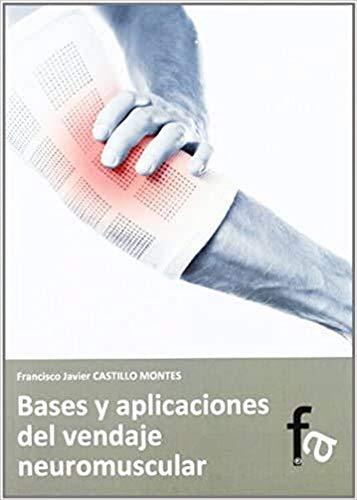 BASES Y APLICACIONES DEL VENDAJE NEUROMUSCULAR (DEPORTES)