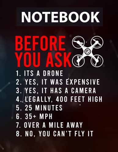 'Before You Ask' Funny Drone Design Large 8.5'x11'' / College Ruled / Notebook Gift for Birthday