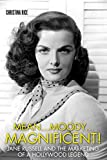 Mean...Moody...Magnificent!: Jane Russell and the Marketing of a Hollywood Legend (Screen Classics)