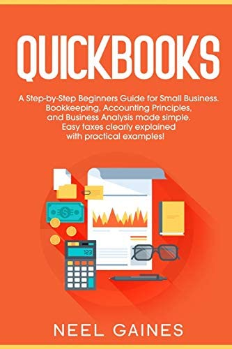 Quickbooks A Step by Step Beginners Guide for Small Business Bookkeeping Accounting Principles product image