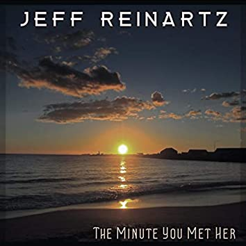 The Minute You Met Her