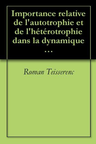 Autotrophie et hétérotrophie dans les systèmes aquatiques d'eaux douces (French Edition)