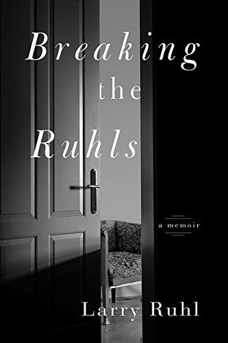 Breaking the Ruhls: A Memoir