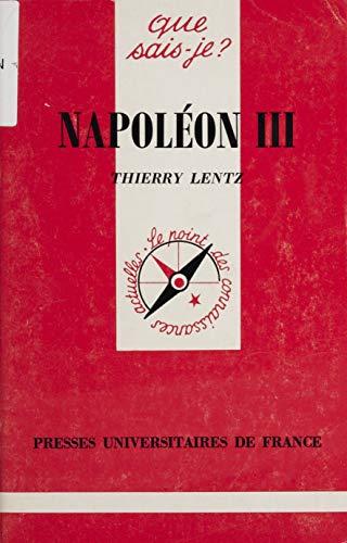 Napoléon III (Que sais-je ? t. 3021) (French Edition)