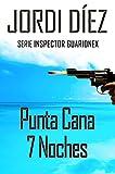 Punta Cana 7 Noches (Inspector Guarionex)