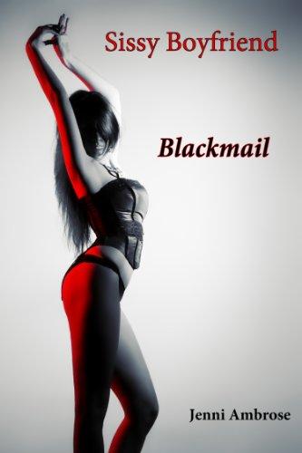 Blackmail sissy Sissy Blackmail