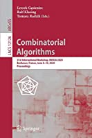 Combinatorial Algorithms: 31st International Workshop, IWOCA 2020, Bordeaux, France, June 8–10, 2020, Proceedings (Lecture Notes in Computer Science (12126))