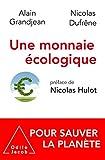 Une monnaie écologique: Pour sauver la planète