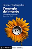 L'energia del mondo: Geopolitica, sostenibilità, Green New Deal (Farsi un'idea) (Italian Edition)
