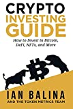 Crypto Investing Guide: How to Invest in Bitcoin, DeFi, NFTs, and More