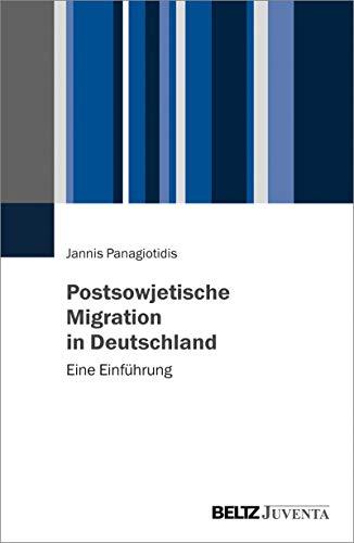 Postsowjetische Migration in Deutschland: Eine Einführung. Mit einem Vorwort von Sergey Lagodinsky