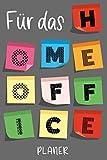 Für das Home Office - Planer: Kalender, Organizer, Terminplaner (ohne Datum) als Geschenk zur Ausstattung vom Homeoffice (Buch) (German Edition)