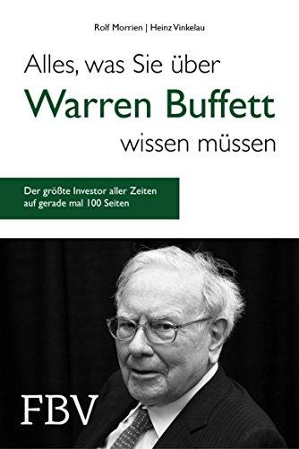 Buchseite und Rezensionen zu 'Alles, was Sie über Warren Buffett wissen müssen: Der größte Investor aller Zeiten auf gerade mal 100 Seiten' von Rolf Morrien