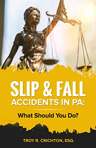 Slip & Fall Accidents In PA: What Should You Do? (English Edition)