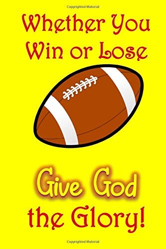Whether You Win or Lose, Give God the Glory: A Notebook to Write In When Dealing with Difficult Relationships