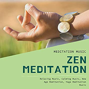 Zen Meditation (Meditation Music, Relaxing Music, Calming Music, New Age Meditation, Yoga Meditation Music)