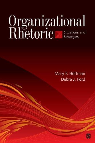 Download Organizational Rhetoric: Situations and Strategies 1412956692
