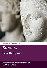Four Dialogues: de Vita Beata/de Tranquillitate Animi/de Constantia Sapientis/Ad Helviam Matrem de Consolatione