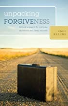 Unpacking Forgiveness: Biblical Answers for Complex Question and Deep Wounds