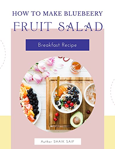 How To Make Blueberry Fruit Salad ,: Breakfast Recipe (English Edition)