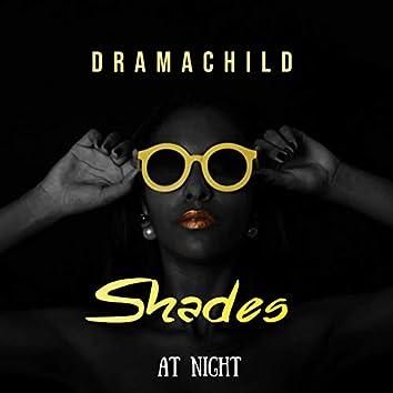 Shades at Night