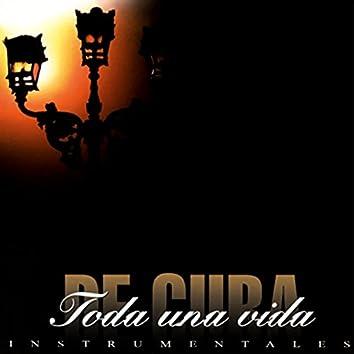 Toda una vida: Instrumentales cubanos (Remasterizado)