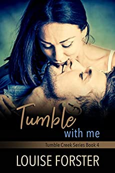 Tumble With Me (Tumble Creek Book 4) by [Louise Forster, Kylie Burns]