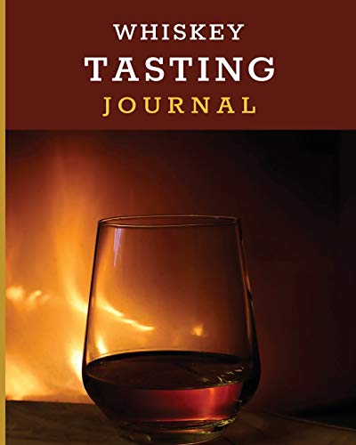 Whiskey Tasting Journal: Tasting Whiskey Notebook - Cigar Bar Companion - Single Malt - Bourbon Rye Try - Distillery Philosophy - Scotch - Whisky Gift - Orange Roar