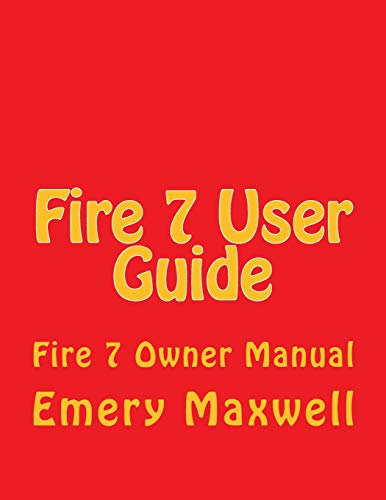 Fire 7 User Guide: Fire 7 Owner Manual