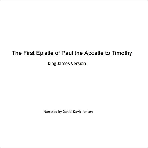 The First Epistle of Paul the Apostle to Timothy audiobook cover art
