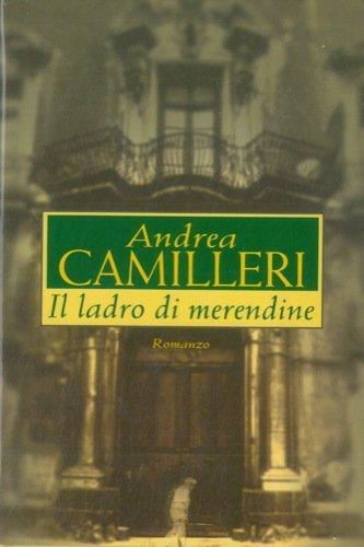 Camilleri A. - IL LADRO DI MERENDINE. ROMANZO.