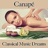 Canapé: Classical Music Dreams - La Meilleure Musique Pour Se Détendre